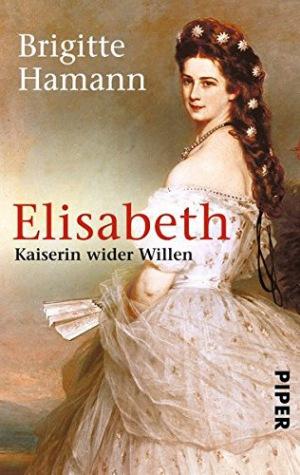 Elisabeth Kaiserin wider Willen