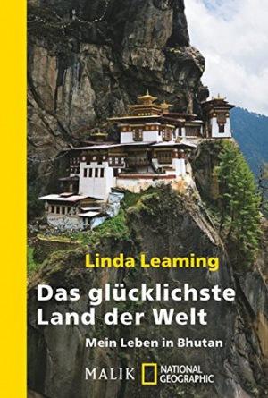Das glücklichste Land der Welt Mein Leben in Bhutan