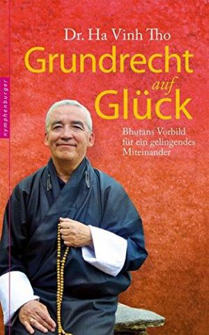 Grundrecht auf Glück Bhutans Vorbild für ein gelingendes Miteinander