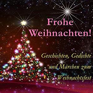 Hörbuch Frohe Weihnachten Geschichten Gedichte Und