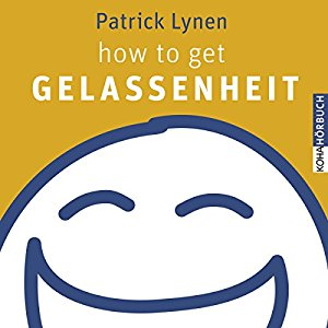Patrick Lynen: how to get Gelassenheit