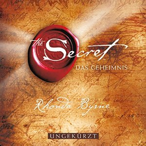 Rhonda Byrne: The Secret - Das Geheimnis