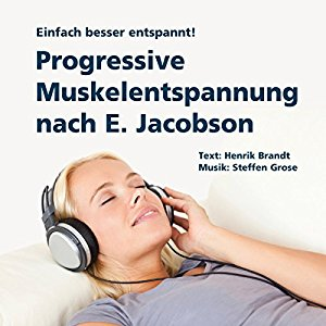 Horbuch Progressive Muskelentspannung Nach E Jacobson Einfach