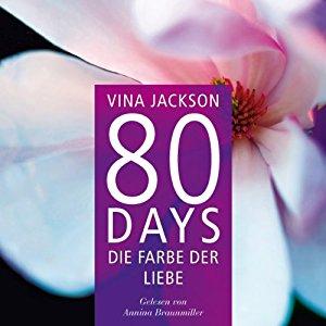 Vina Jackson: 80 Days: Die Farbe Der Liebe (80 Days 6)