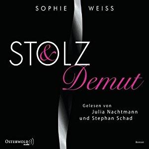 Hörbuch Stolz Und Demut Von Sophie Weiss Hörbuch Ungekürzt Lebe