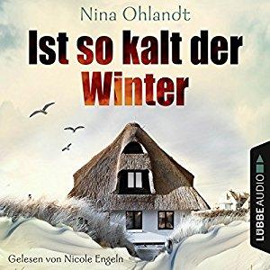 Nina Ohlandt: Ist so kalt der Winter (John Benthien - Die Jahreszeiten-Reihe 1)