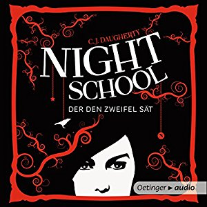 C. J. Daugherty: Der den Zweifel sät (Night School 2)