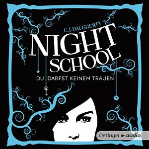C. J. Daugherty: Night School: Du darfst keinem trauen (Night School 1)