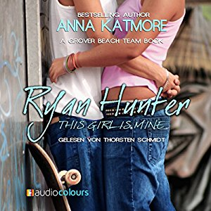 Anna Katmore: Ryan Hunter - This Girl Is Mine (Grover Beach Team 2)