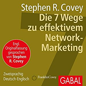 Stephen R. Covey: Die 7 Wege zu effektivem Network-Marketing