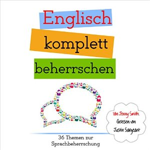 Jenny Smith: Englisch komplett beherrschen: 36 Themen zur Sprachbeherrschung [English completely mastered: 36 subjects in language proficiency]