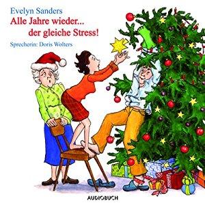 Evelyn Sanders: Alle Jahre wieder... der gleiche Stress