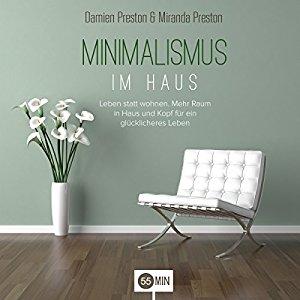 H rbuch minimalismus im haus mehr raum in haus und kopf for Minimalismus im haus buch
