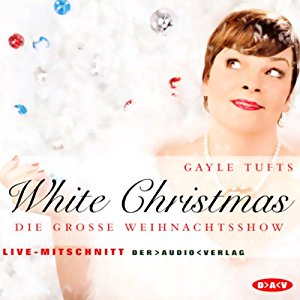 Gayle Tufts: White Christmas: Die große Weihnachtsshow
