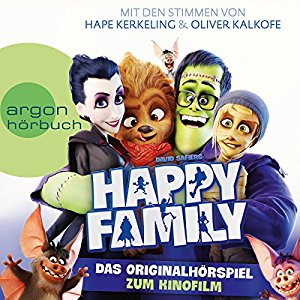 David Safier: Happy Family: Das Originalhörspiel zum Kinofilm