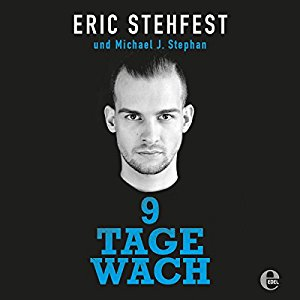 Eric Stehfest Michael J. Stephan: 9 Tage wach