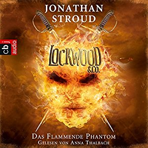 Jonathan Stroud: Das Flammende Phantom (Lockwood & Co. 4)