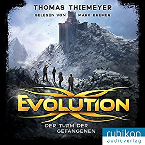 Thomas Thiemeyer: Der Turm der Gefangenen (Evolution 2)