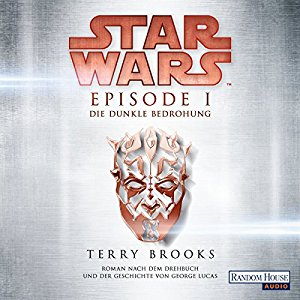 Terry Brooks: Die dunkle Bedrohung (Star Wars Episode 1)