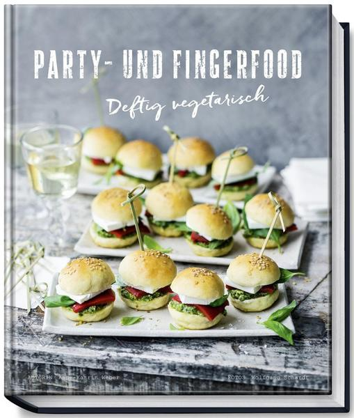 Anne-Katrin Weber - PARTY- UND FINGERFOOD