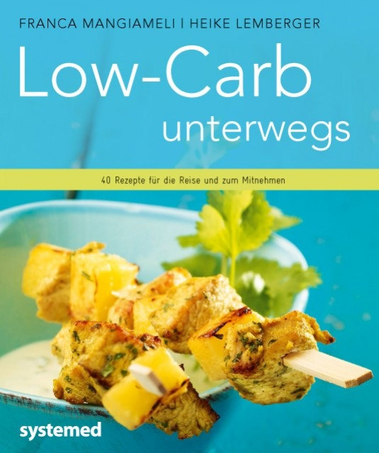 Franca Mangiameli | Heike Lemberger - Low-Carb unterwegs